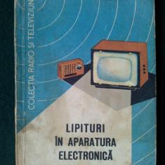 Colectia Radio si Televiziune Lipituri in aparatura electronica. Ed. Tehnica 1964 - Carti Electronica