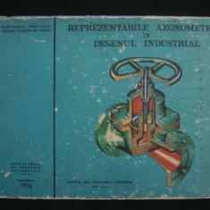NITULESCU THEODOR - REPREZENTARILE AXONOMETRICE IN DESENUL INDUSTRIAL  {1976}
