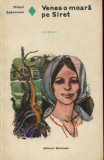 VENEA O MOARA PE SIRET - MIHAIL SADOVEANU - ROMANUL DE DRAGOSTE - 1973, Alta editura