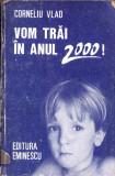 VOM TRAI IN ANUL 2000 de CORNELIU VLAD, Vlad Roman