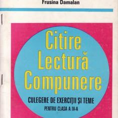 CITIRE, LECTURA, COMPUNERE - CULEGERE DE EXERCITII SI TEME PT CLASA A IV A de VICTORIA PADUREANU ED. SIGMA - Culegere Romana