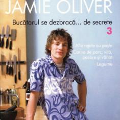 JAMIE OLIVER - BUCATARUL CARE SE DEZBRACA... DE SECRETE NR.3 JURNALUL NATIONAL ED. CURTEA VECHE