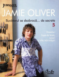 JAMIE OLIVER - BUCATARUL CARE SE DEZBRACA... DE SECRETE NR.5 JURNALUL NATIONAL ED. CURTEA VECHE