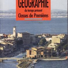 GEOGRAPHIE DU TEMPS PRESENT. CLASSES DE PREMIERS de PIERRE BLOC-DURAFFOUR