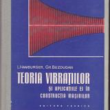 GH. BUZDUGAN - TEORIA VIBRATIILOR SI APLICATIILE EI IN CONSTRUCTIA MASINILOR - Carti Electrotehnica