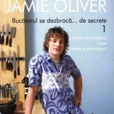 JAMIE OLIVER - BUCATARUL CARE SE DEZBRACA... DE SECRETE NR.1 JURNALUL NATIONAL ED. CURTEA VECHE