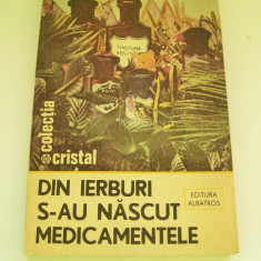 DIN IERBURI S-AU NASCUT MEDICAMENTELE EMANOIL GRIGORESCU - Carte tratamente naturiste