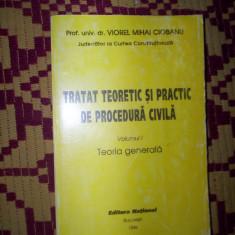Tratat teoretic si practic de procedura civila/vol.1-eoria generala-Viorel Mihai Ciobanu - Carte Drept civil