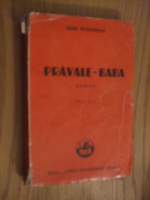 PRAVALE - BABA - Ionel Teodoreanu - Editia I, Editura Cartea Romaneasca, 1939
