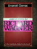 Viata si opera lui Richard Wagner – Emanoil Ciomac