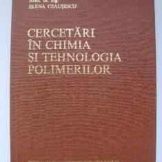 Elena Ceausescu - Cercetari in chimia si tehnologia polimerilor (1983) - Carte Chimie