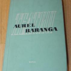 AUREL BARANGA - TEATRU VOL 1. IARBA REA, RECOLTA DE AUR, ANII NEGRI, BULEVARDUL IMPACARII - Carte traditii populare