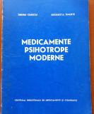 MEDICAMENTE PSIHOTROPE MODERNE - Tiberiu Ciurezu, Georgeta Timofte, Alta editura