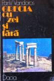GRECIA CU ZEI SI FARA ZEI - Pan V. Vandoros, Alta editura
