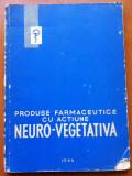PRODUSE FARMACEUTICE CU ACTIUNE NEURO-VEGETATIVA, Alta editura