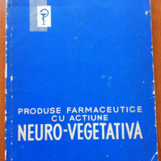 PRODUSE FARMACEUTICE CU ACTIUNE NEURO-VEGETATIVA - Carte Farmacologie