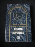 B. P. HASDEU ( V. ALECSANDRI * AL. DAVILA * B. DELANRANCEA  - DRAME ISTORICE {2001}