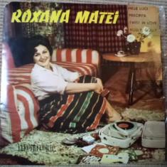 ROXANA MATEI disc single vinyl muzica pop usoara slagare ANII 60 ELECTRECORD, VINIL