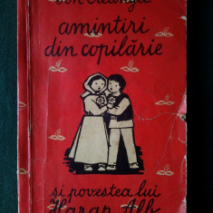 Ion Creanga - Amintiri din copilarie si povestea lui Harap Alb 1962 - Carte de povesti