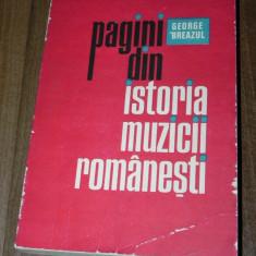 GEORGE BREAZUL - PAGINI DIN ISTORIA MUZICII ROMANESTI VOL 4