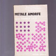METALE AMORFE -SERIA TEHNICA LA ZI - Carti Metalurgie