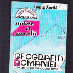 IOANA ZORILA - SINTEZE SI EXERCITII - GEOGRAFIA ROMANIEI -EXAMENUL DE CAPACITATE - Teste admitere liceu