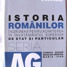 """ISTORIA ROMANILOR. INDRUMAR PENTRU ADMITEREA IN INVATAMANTUL SUPERIOR DE STAT SI PARTICULAR"", V. Bucur / N. Cristea / M. Ivan, 1999. Absolut noua"