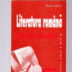 MARIN IANCU - LITERATURA ROMANA -CAIETUL ELEVULUI PENTRU CLASA -A 8 A- - Carte Teste Nationale