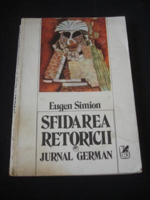 EUGEN SIMION - SFIDAREA RETORICII * JURNAL GERMAN {1985} foto