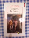 n4   A. C. Grayling ALEGEREA LUI HERCULE Placerea si datoria in secolul  XXI
