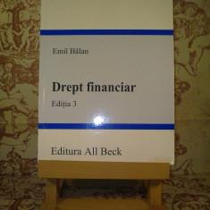 Emil Balan - Drept financiar Editia 3 - Carte Drept financiar