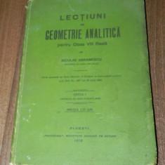 NICOLAE ABRAMESCU - LECTIUNI DE GEOMETRIE ANALITICA PENTRU CLASA VIII REALA. EDITIA PRINCEPS TIRAJ 1000 EXEMPLARE 1912