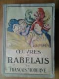 Francois Rabelais - Oeuvres Opere Gargantua si Pantagruel interbelica anii 1930