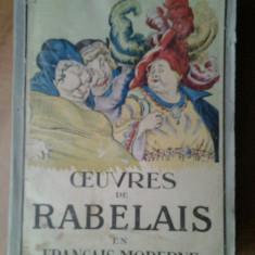 Francois Rabelais - Oeuvres de Rabelais en Francais Moderne Opere Gargantua si Pantagruel editie interbelica anii 1930 Thelema Renastere Franta