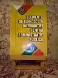 """Elemente de tehnologia informatiei pentru administratie publica """"7087"""", Alta editura"""