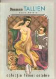 (C4263) DOAMNA TALLIEN DE LOUIS PETARD, EDITURA INTIM, COLECTIA FEMEI CELEBRE, Alta editura