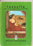 (C4256) ISABELLA, FRUMOASA REGINA A SPANIEI DE RAMON TOLEDO, EDITURA INTIM, COLECTIA FEMEI CELEBRE, Alta editura