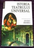 Istoria teatrului universal - Ovidiu Drimba, dramaturgie, editie 2000, Alta editura