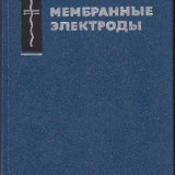 Electrozi cu membrana-carte in limba rusa - Carte Chimie