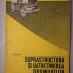 SUPRASTRUCTURA SI INTRETINEREA DRUMURILOR Curs pentru subingineri S Jercan - Carti Constructii