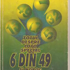 (C4227) TOTUL DESPRE LOTO SPECIAL 6 DIN 49 SI NOROC, REGIA LOTERIA NATIONALA