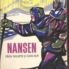 (C4230) PRIN NOAPTE SI GHEATA DE FRIDTJOF NANSEN, EDITURA STIINTIFICA, 1962 - Carte de calatorie