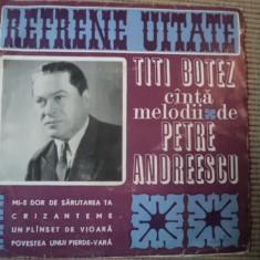 Titi Botez Refrene Uitate disc vinyl single melodii Petre Andreescu muzica veche - Muzica Pop electrecord, VINIL