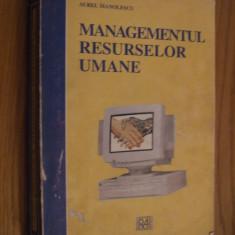 MANAGEMENTUL  RESURSELOR UMANE  -- Aurel Manolescu  --  [ 1998, 454 p.]