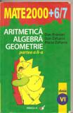 (C4200) MATE2000 + 6-7, ARITMETICA, ALGEBRA, GEOMETRIE, PARTEA A II-A, CLASA A VI-A, AUTORI: DAN BRANZEI, DAN ZAHARIA SI MARIA ZAHARIA, 2006-2007