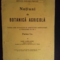 Notiuni de botanica agricola - Ion Anganu 1936, Alta editura