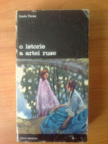 N4   VASILE FLOREA - O ISTORIE A ARTEI RUSE, Alta editura, Vasile Florea