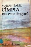 CAMPIA NU ESTE SINGURA de MARIAN BARBU, Alta editura, 1986