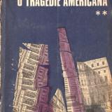 O TRAGEDIE AMERICANA dE THEODORE DREISER VOLUMUL 2 - Roman, Anul publicarii: 1971