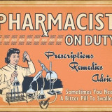 206.Reclama vintage PHARMACIST ON DUTY